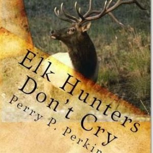 Elk_Hunters_Dont_Cry